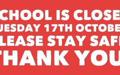Tuesday 17th October: School Closure